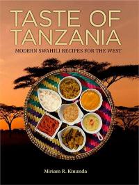 Taste Of Tanzania Cookbook By Miriam R Kinunda